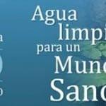 """Día Mundial del Agua: """"Agua limpia para un mundo sano"""""""