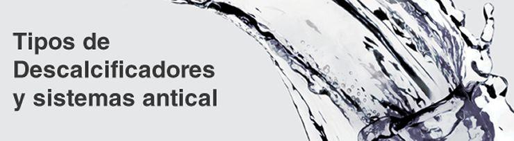 Los tipos de descalcificador, tratamientos y salud